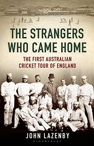 9781408842874: The Strangers Who Came Home: The First Australian Cricket Tour of England (Wisden)