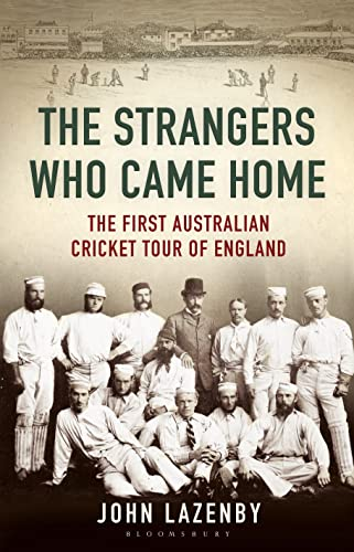 9781408842874: The Strangers Who Came Home: The First Australian Cricket Tour of England