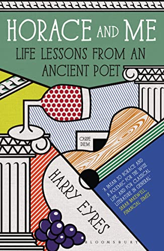 9781408843260: Horace and Me: Life Lessons from an Ancient Poet