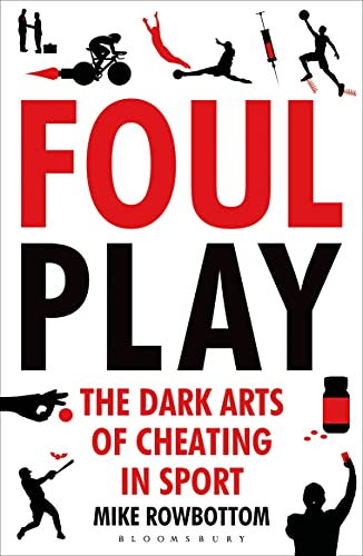 9781408843444: Foul Play: The Dark Arts of Cheating in Sport