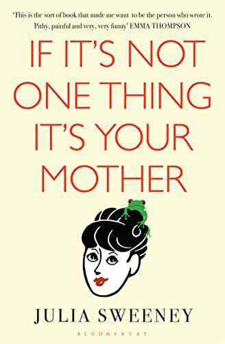9781408843635: If it's Not One Thing, it's Your Mother