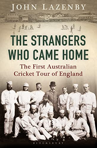 9781408843970: The Strangers Who Came Home: The First Australian Cricket Tour of England