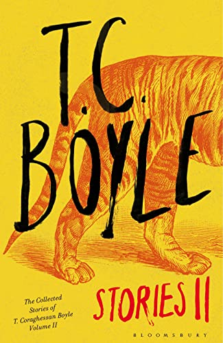 9781408844564: T.C. Boyle Stories II: The Collected Stories of T. Coraghessan Boyle, Volume II