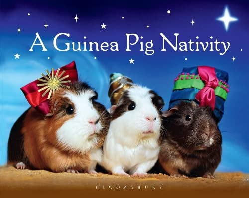 A Guinea Pig Nativity: Bloomsbury Publishing PLC