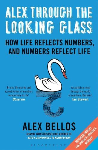9781408845721: Alex Through the Looking Glass: How Life Reflects Numbers, and Numbers Reflect Life