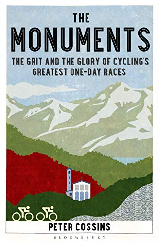 9781408846810: The Monuments: The Grit and the Glory of Cycling's Greatest One-day Races