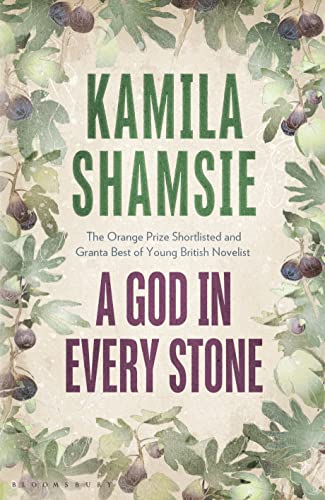 A God in Every Stone-SIGNED FIRST PRINTING: Shamsie, Kamila