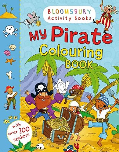 9781408847336: My Pirate Colouring Book (Bloomsbury Activity Books)