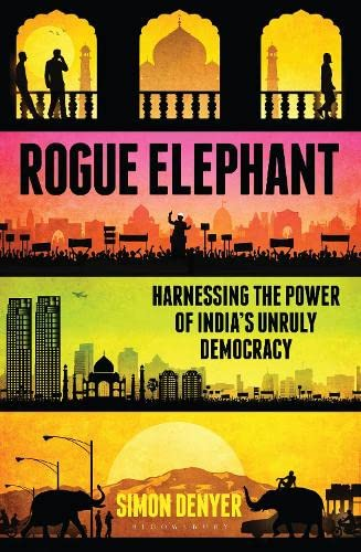 9781408849767: Rogue Elephant: Harnessing the Power of India's Unruly Democracy