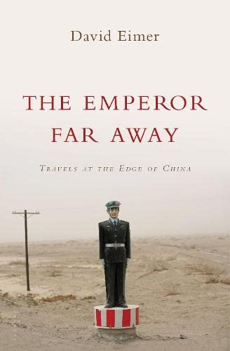9781408850978: The Emperor Far Away: Travels at the Edge of China