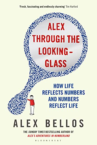 9781408850985: Alex Through the Looking-Glass: How Life Reflects Numbers and Numbers Reflect Life
