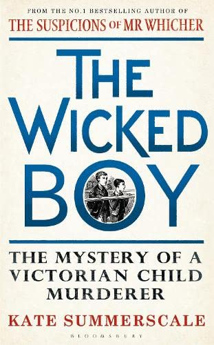 9781408851142: The Wicked Boy: Shortlisted for the CWA Gold Dagger for Non-Fiction 2017