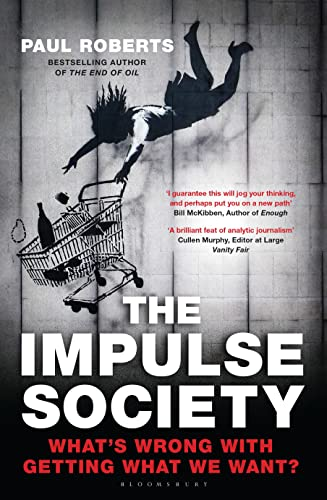 9781408851609: The Impulse Society: What's Wrong With Getting What We Want