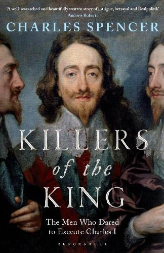 9781408851708: Killers of the King: The Men Who Dared to Execute Charles I