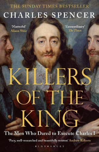 9781408851777: Killers of the King: The Men Who Dared to Execute Charles I