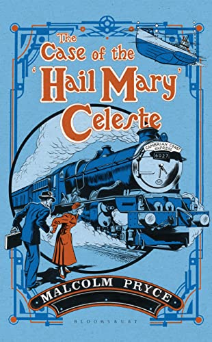 9781408851944: The Case of the 'Hail Mary' Celeste: The Case Files of Jack Wenlock, Railway Detective
