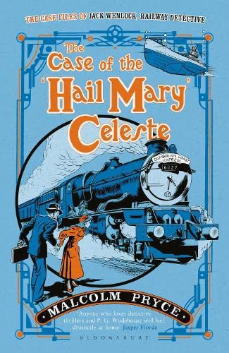 9781408851975: The Case of the 'Hail Mary' Celeste: The Case Files of Jack Wenlock, Railway Detective