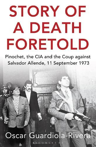 9781408854761: Story of a Death Foretold: Pinochet, the CIA and the Coup against Salvador Allende, 11 September 1973