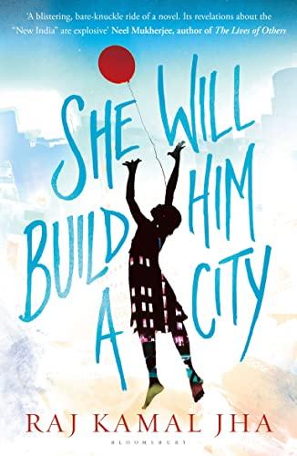 She Will Build Him a City (Paperback): Raj Kamal Jha