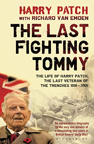 9781408855607: The Last Fighting Tommy: The Life of Harry Patch, Last Veteran of the Trenches, 1898-2009