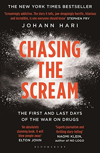 9781408857823: Chasing the Scream: The First and Last Days of the War on Drugs
