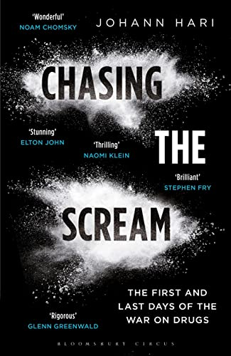 9781408857830: Chasing the Scream: The First and Last Days of the War on Drugs