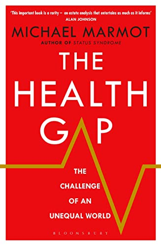 9781408857991: The Health Gap: The Challenge of an Unequal World