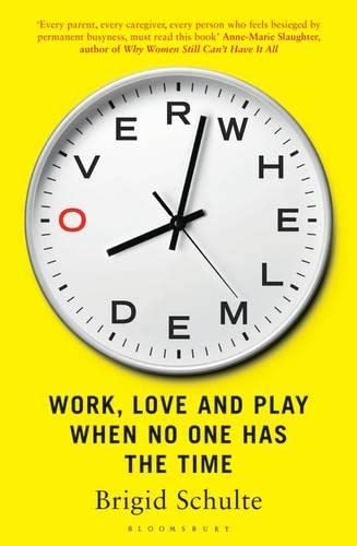 9781408859216: Overwhelmed: Work, Love and Play When No One Has the Time