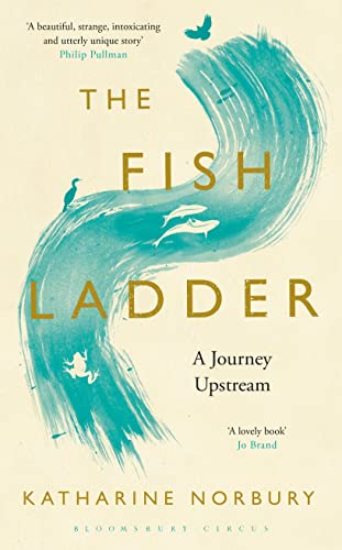 9781408859230: The Fish Ladder: A Journey Upstream