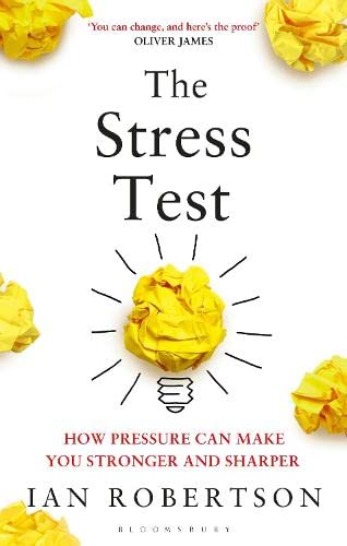 9781408860366: The Stress Test: How Pressure Can Make You Stronger and Sharper