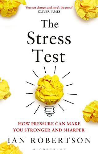 9781408860373: The Stress Test: How Pressure Can Make You Stronger and Sharper