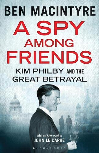 9781408861929: A Spy Among Friends: Kim Philby and the Great Betrayal