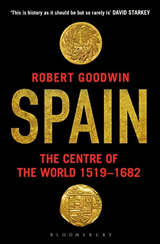9781408862285: Spain: The Centre of the World 1519-1682