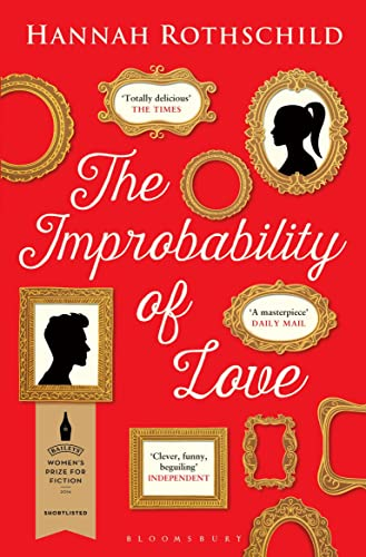 9781408862476: The Improbability of Love: SHORTLISTED FOR THE BAILEYS WOMEN'S PRIZE FOR FICTION 2016