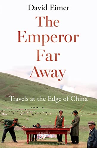 9781408864289: The Emperor Far Away: Travels at the Edge of China