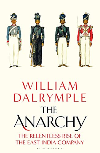9781408864371: The Anarchy: The Relentless Rise of the East India Company