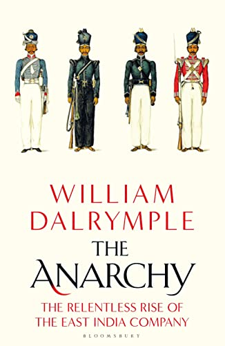 9781408864388: The Anarchy: The Relentless Rise of the East India Company