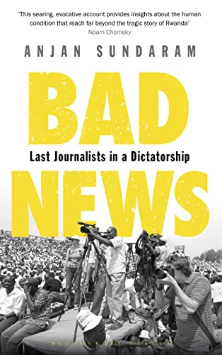 9781408866467: Bad News: Last Journalists in a Dictatorship