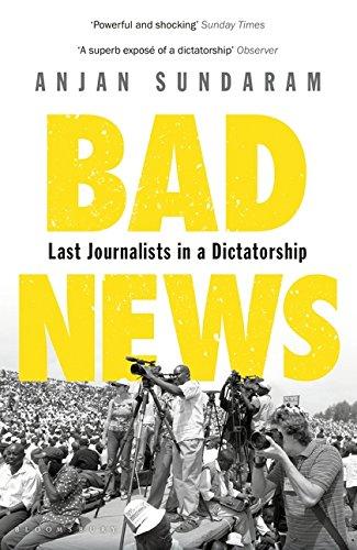 9781408866474: Bad News: Last Journalists in a Dictatorship