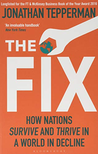 9781408866559: The Fix: How Nations Survive and Thrive in a World in Decline