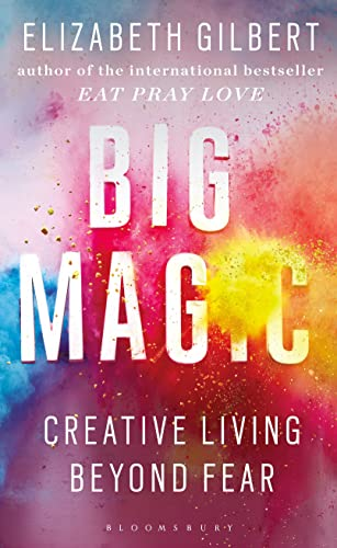 9781408866757: Big Magic: How to Live a Creative Life, and Let Go of Your Fear