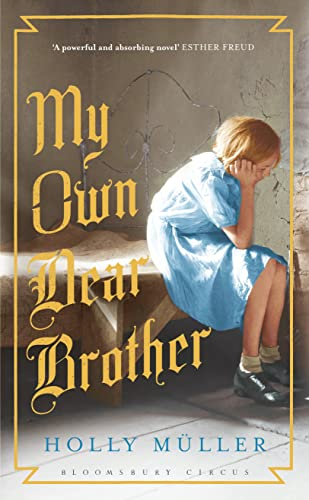 MY OWN DEAR BROTHER - SIGNED, LINED & DATED FIRST EDITION FIRST PRINTING: MULLER Holly