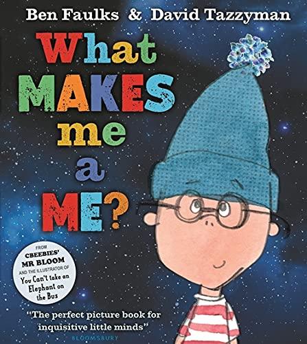 What Makes Me A Me?: Ben Faulks