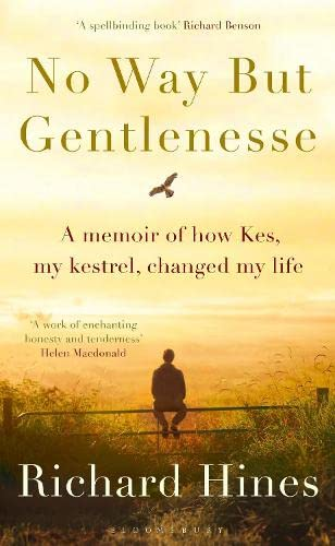 9781408868010: No Way But Gentlenesse: A Memoir of How Kes, My Kestrel, Changed My Life