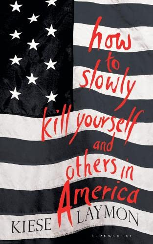 9781408868164: How to Slowly Kill Yourself and Others in America