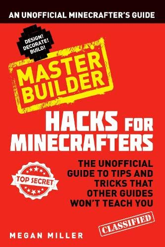 9781408869628: Hacks for Minecrafters: Master Builder: An Unofficial Minecrafters Guide