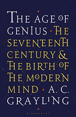 9781408870020: The Age of Genius: The Seventeenth Century and the Birth of the Modern Mind