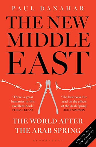 9781408870174: The New Middle East: The World After the Arab Spring