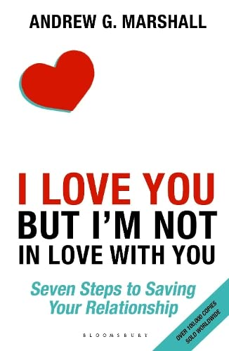 9781408870334: I Love You but I'm Not in Love with You: Seven Steps to Saving Your Relationship