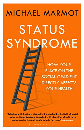 9781408872680: Status Syndrome: How Your Place on the Social Gradient Directly Affects Your Health